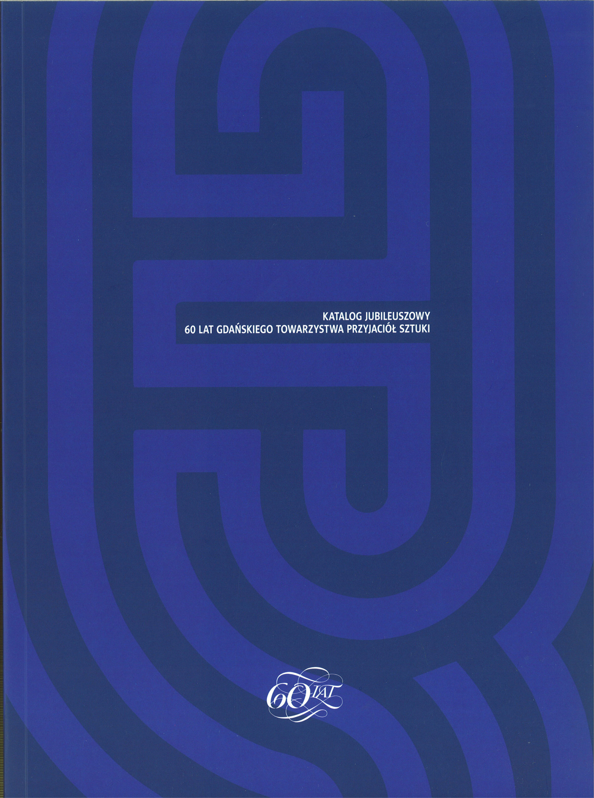 Katalog jubileuszowy - 60 lat GTPS 2018